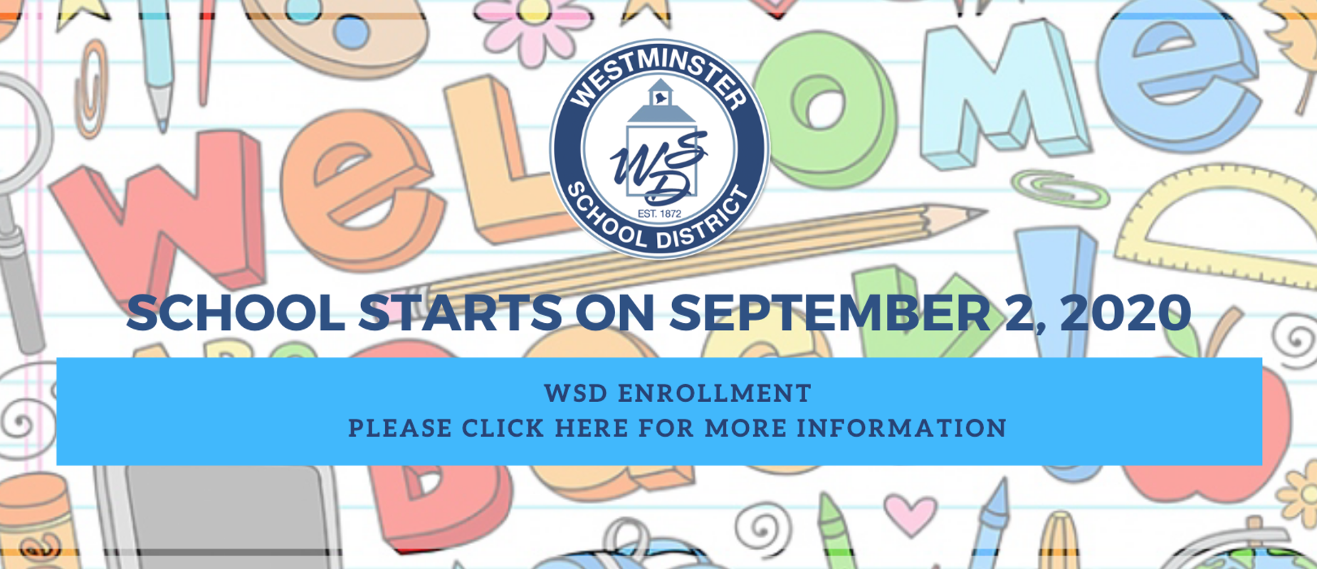 Back to School September 2, 2020.  Enrollment info.