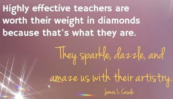 Teachers are like diamonds