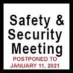SAFETY AND SECURITY MEETING POSTPONED TO JANUARY 11, 2021