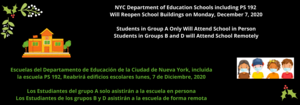 Announcement of Ps 192 reopening 12/7/20 bilingual in black, white, green, orange
