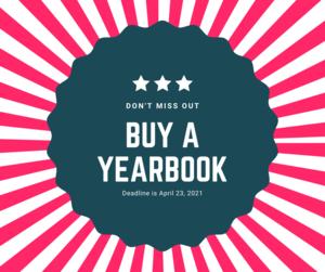 Buy a Yearbook Deadline is April 23, 2021
