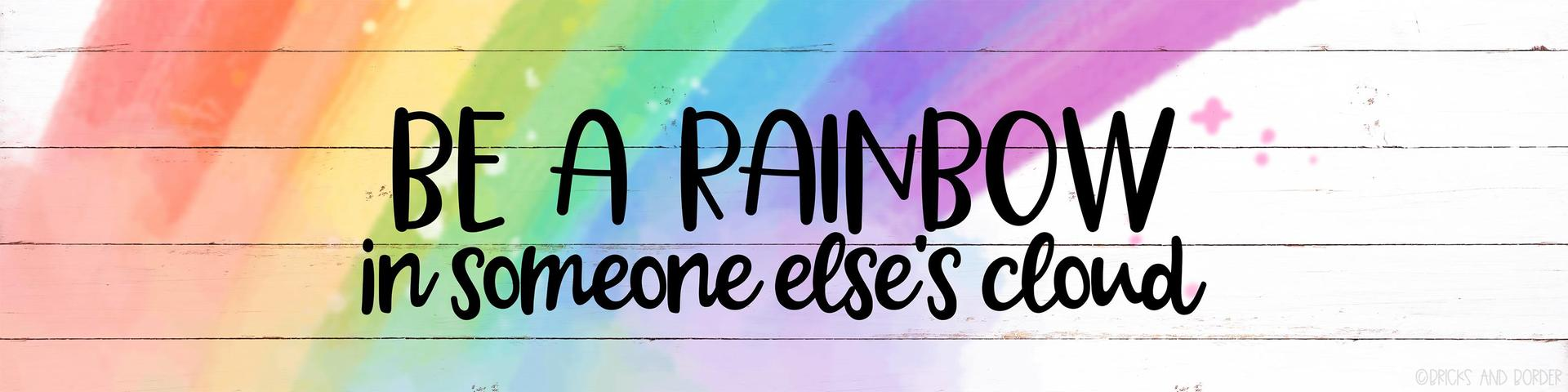 Be a rainbow in someone else's cloud logo
