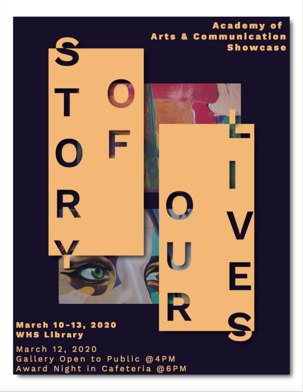 Arts and Communication Showcase Flyer for March 12, 2020 from 3-8 pm at WHS Cafeteria and Library