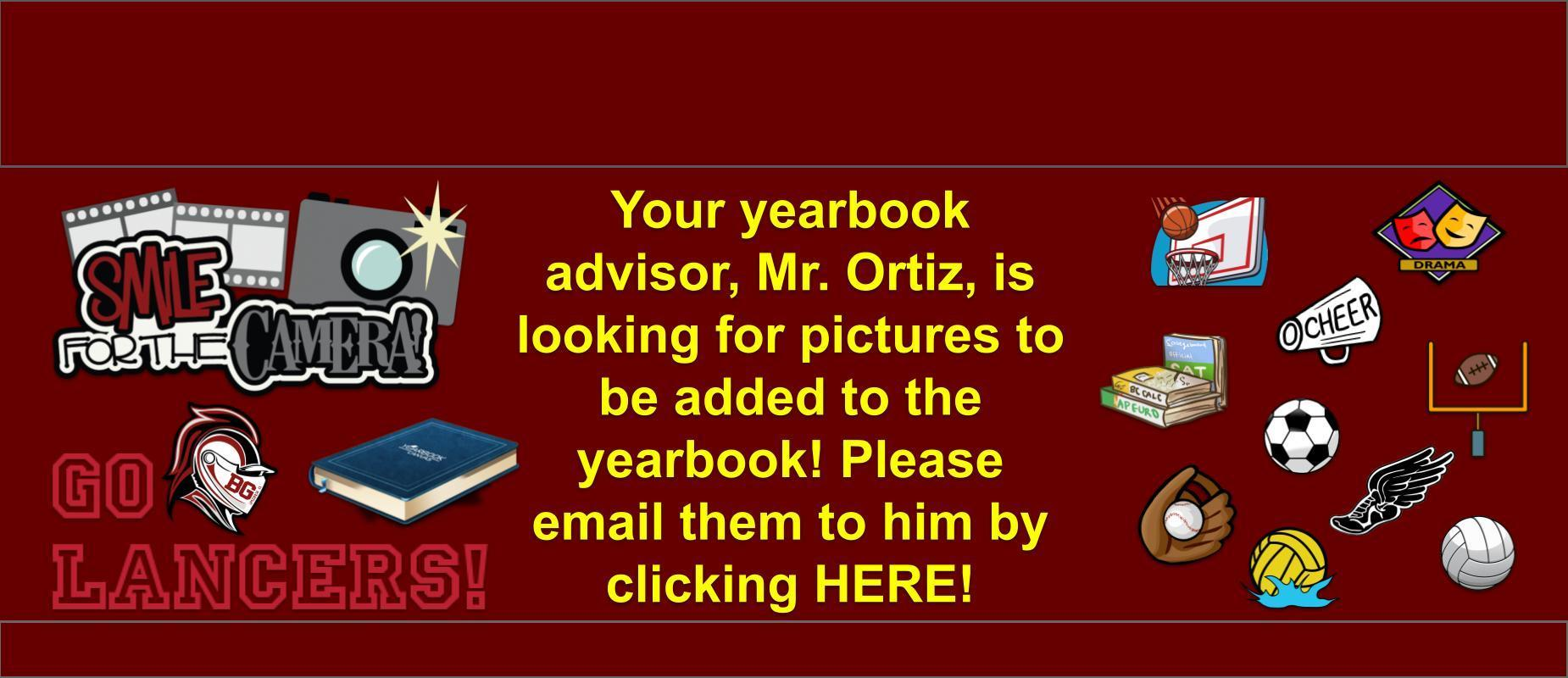 add pictures to our yearbook! email Javier Ortiz