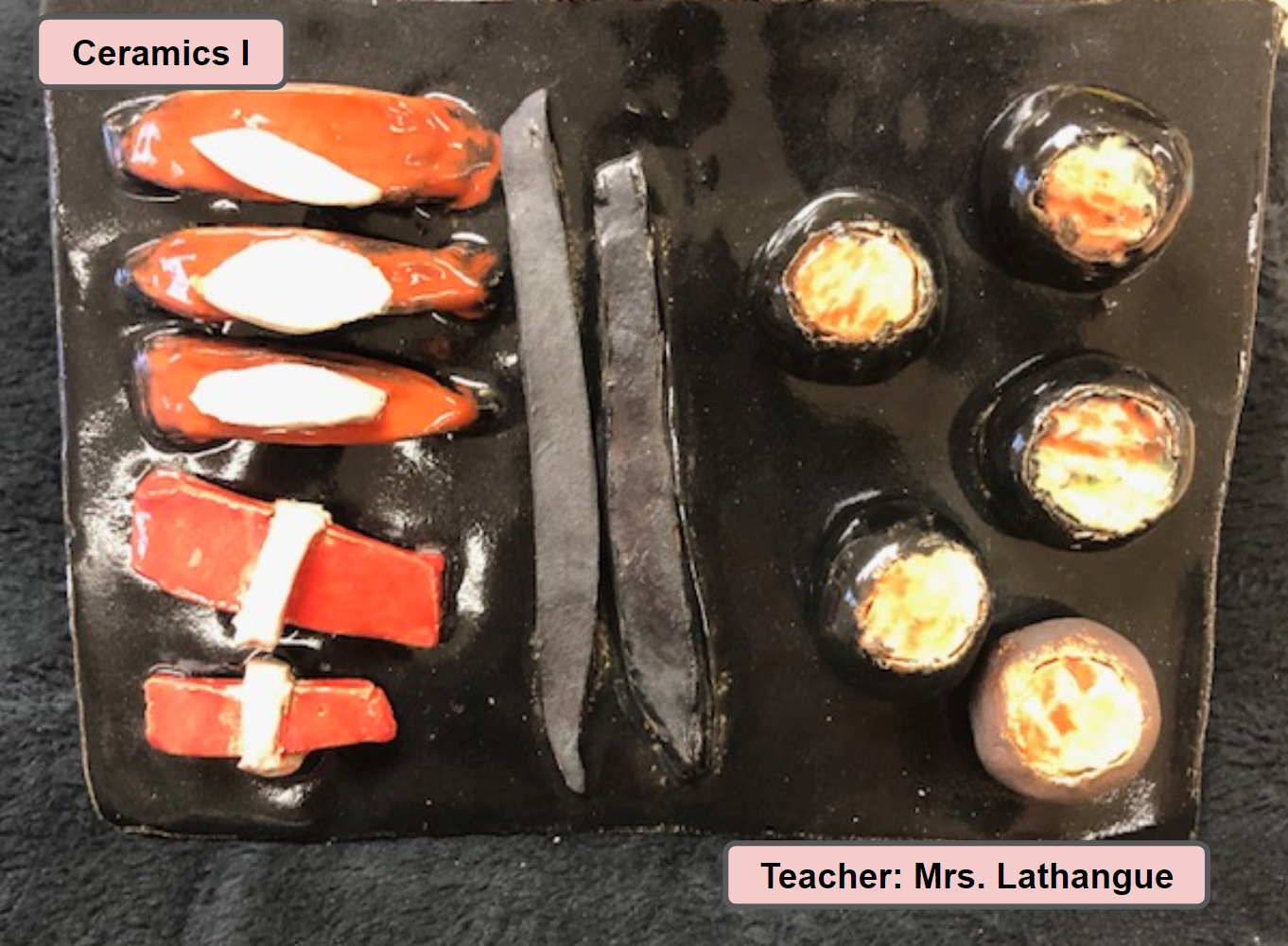 Ceramics One Art Class Project - Teacher Mrs. Lathangue - Sushi Dinner Dinner