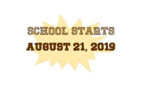 School Starts August 21, 2019
