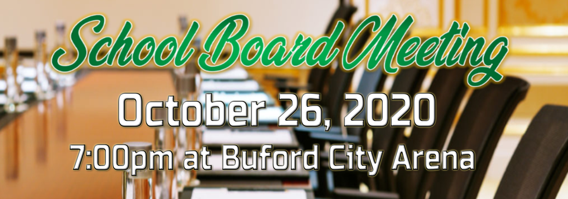 School Board Meeting October 26th 7:00pm at Buford city Arena
