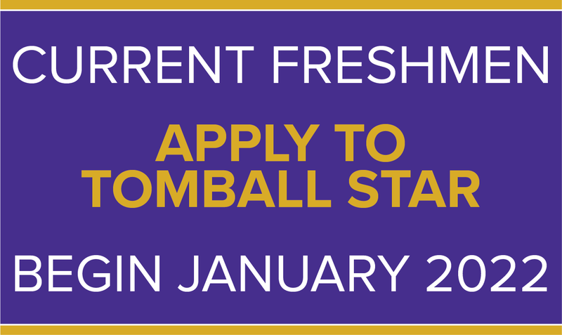 CURRENT FRESHMEN APPLY TO TOMBALL STAR BEGIN JANUARY 2022