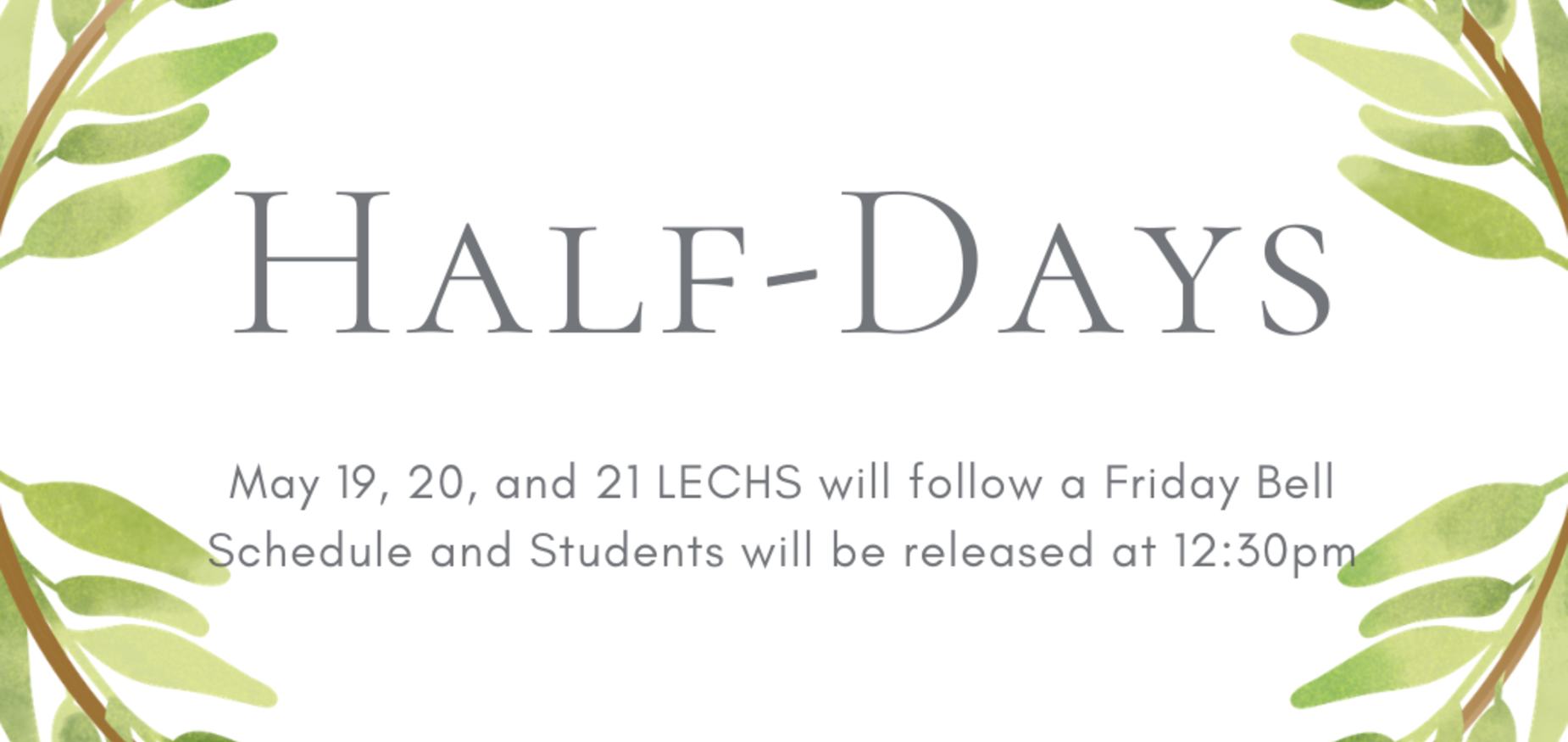 Students will be released at 12:30 May 19-21