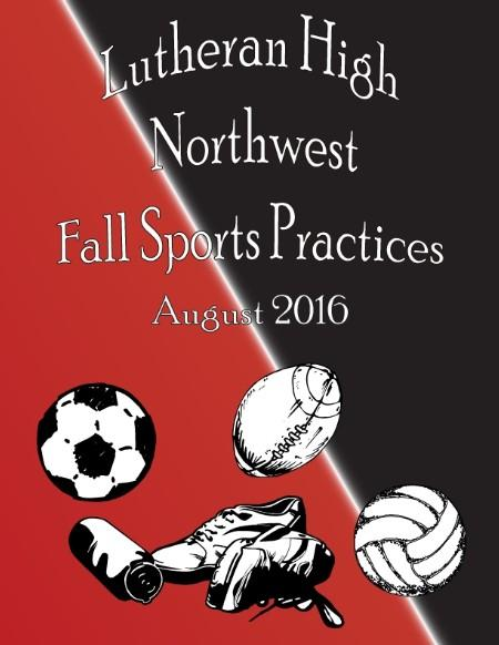 Lutheran High Northwest Fall Sports Practices August 2016