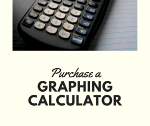 You can also check out a graphing calculator in the media center after you receive a form from your math teacher, take it home, and get it signed by a legal guardian. We have a limited amount to check out. It will be on a first come first serve basis.