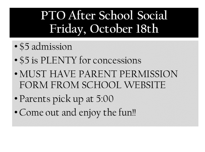 PTO After School Social. October 18th.
