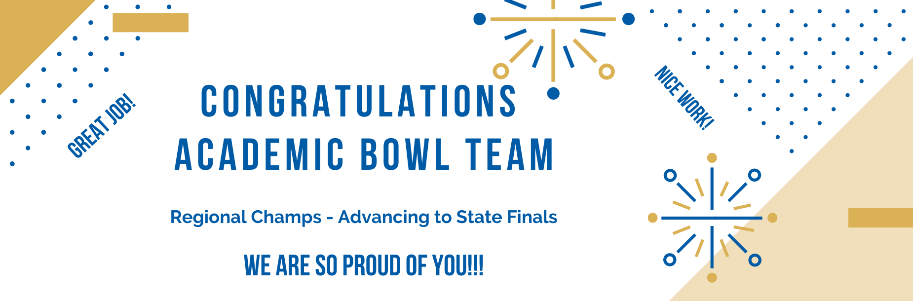 Academic Bowl Team Congratulations for advancing to the state finals