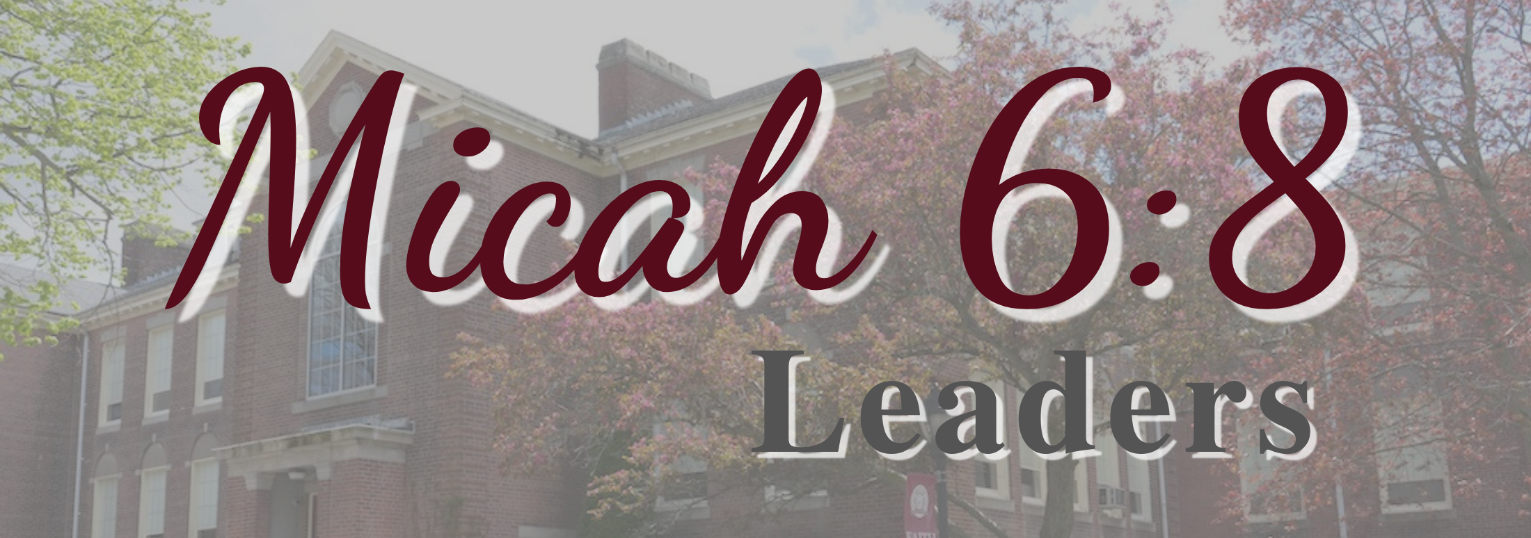 Micah 6:8 Leaders