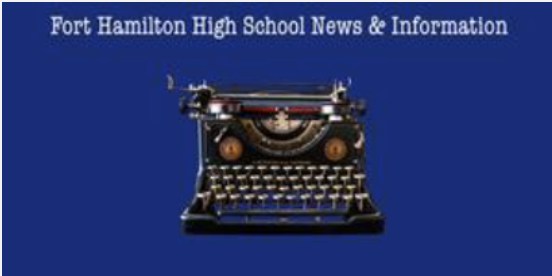 Fort Hamilton High School News and Information. There is an old fashioned typewriter under the heading