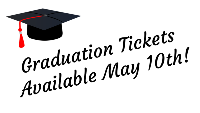 graduation tickets available May 10th during lunches or from 6-7 pm