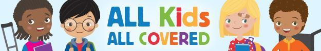 kids with the words all kids all covered