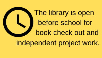 Library is open before school for book check out or independent project work.