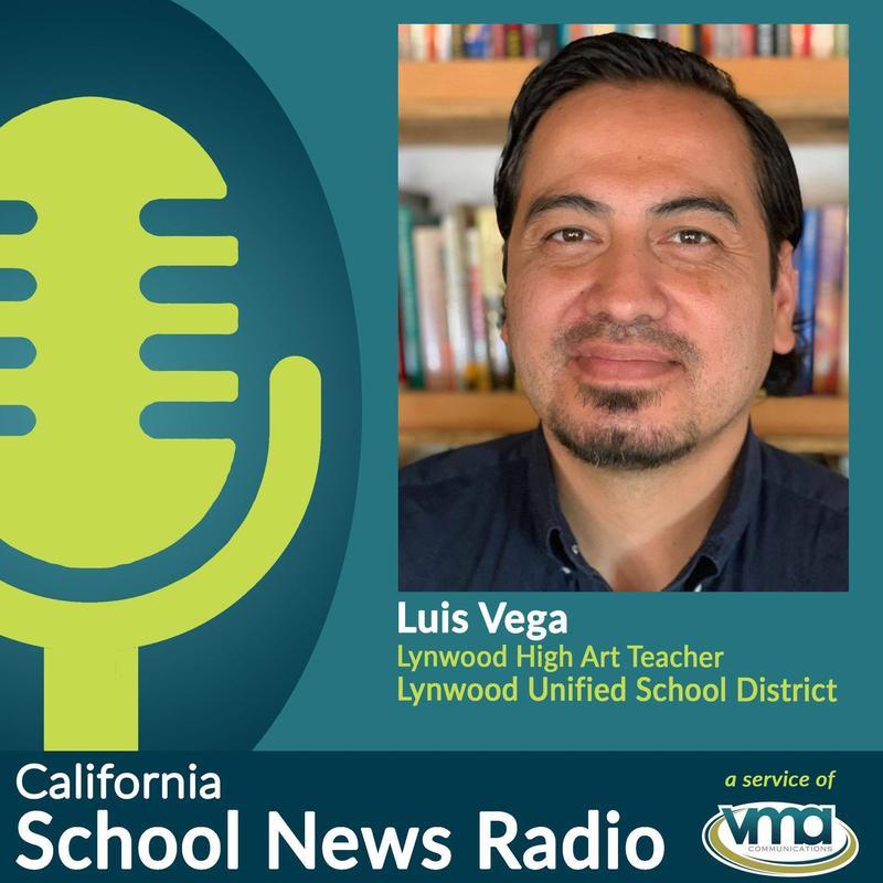 LHS Teacher Luis Vega and alumnus Dr. Daniel Santana discuss Art on CA School News Podcast Featured Photo