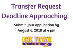 Transfer Request Deadline is August 6, 2018 at 4 pm