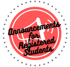 ANNOUNCEMENTS FOR REGISTERED STUDENTS