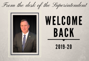 Mark Byrd, Superintendent welcomes everyone back to school for 2019-20