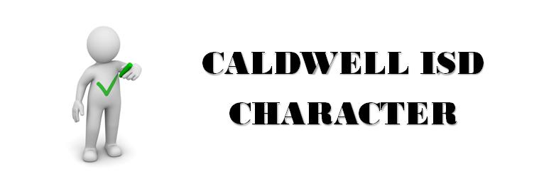 Caldwell ISD Character