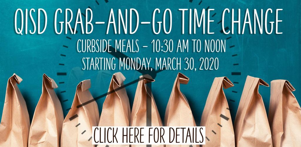 QISD Grab-and-Go Time Change, Curbside Meals 10:30 am to noon, Starting Monday, March 30, 2020
