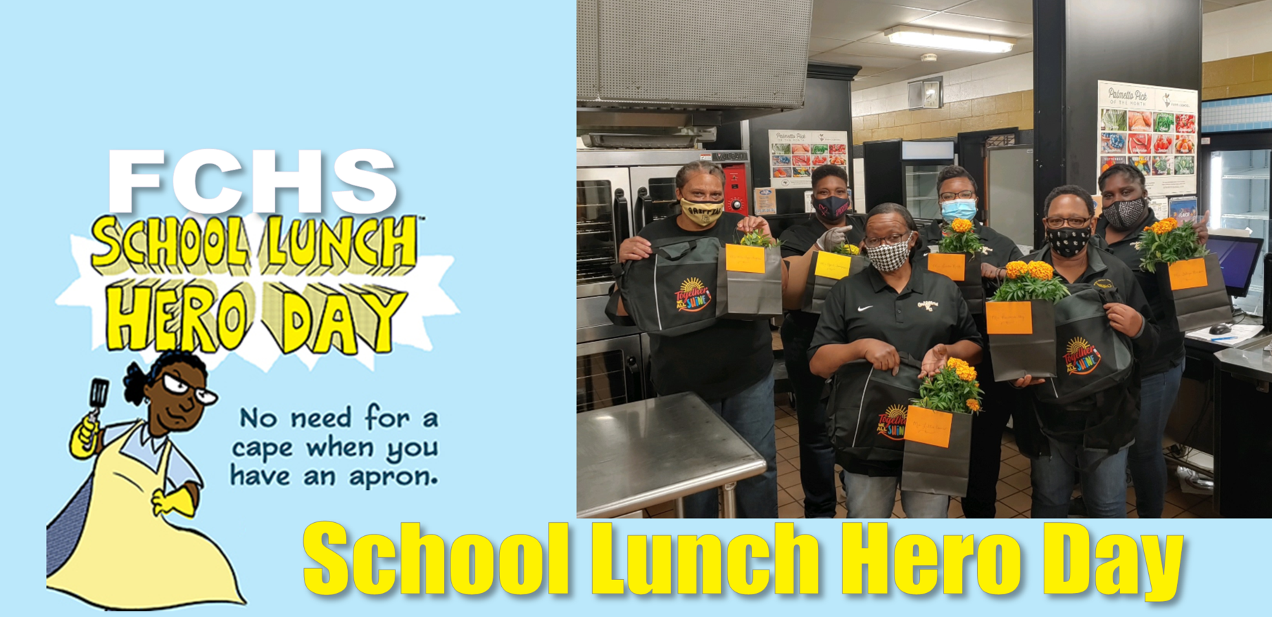 FCHS SCHOOL LUNCH HERO DAY; NO NEED FOR A CAPE WHEN YOU HAVE AN APRON.