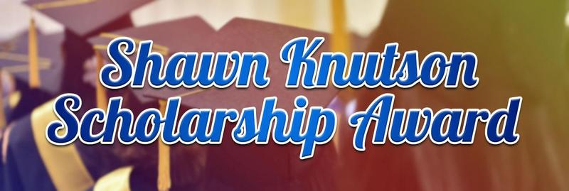 Shawn Knutson Scholarship 2019 - Due April 9, 2019