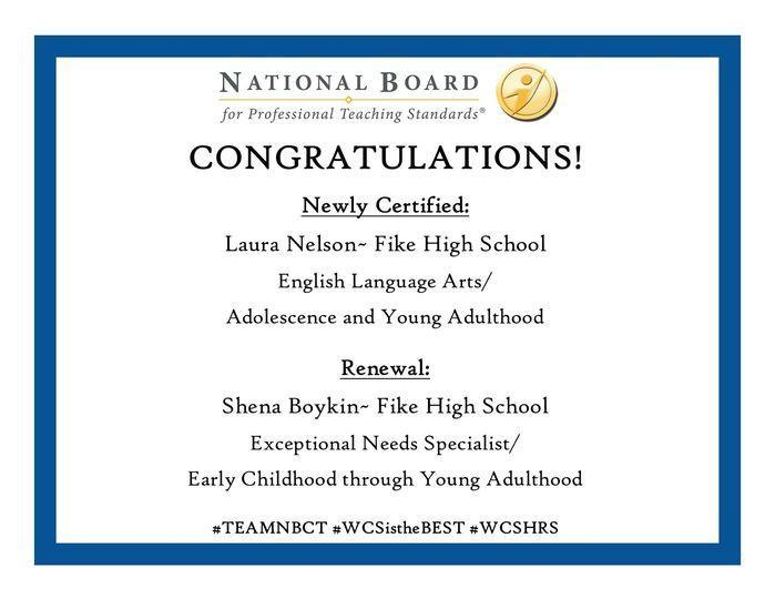 Fike HS ELA Teacher Laura Nelson for earning her National Board Certification and Fike HS Exceptional Children's Teacher Shena Boykin for renewing her certification!
