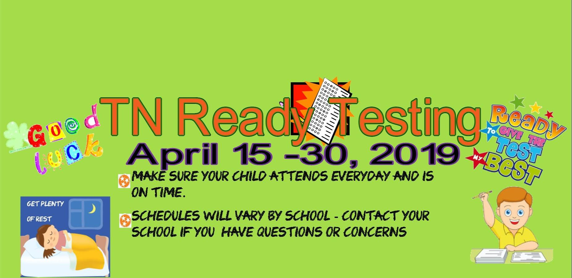 State Testing from April 15 - 30th
