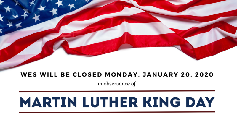 WES will be closed Monday, January 20, 2020, in observance of Martin Luther King, Jr. day.