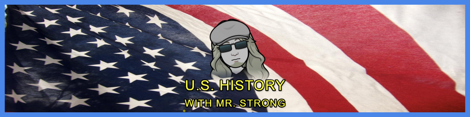 U.S. History With Mr. Strong Banner