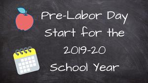 graphic stating pre-labor day start for 2019-20 school year
