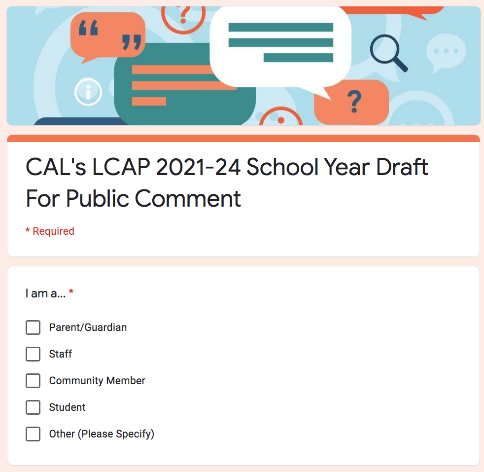 Click here if you would like to provide comments on CAL's 2021-24 LCAP Draft (Goals, Actions/Services & Metrics)