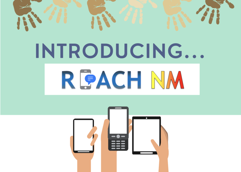 Brown, tan, and beige handprints on a sea green background with text that reads Introducing REACH NM. Underneath the text are drawings of arms with hands holding smartphones.