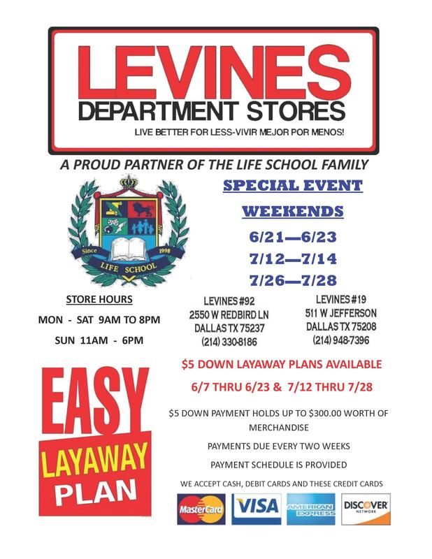 Levines Department store, Life School uniform provider flyer with Life School crest. Special Event Weekend will be 6/21-6/23, 7/12-7/14, 7/26-7/28. $5 down layaway plans available 6/7 through 6/23 and 7/12 through 7/28.