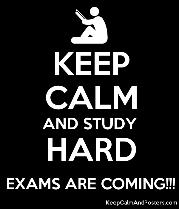 Keep Calm! Exams are coming!