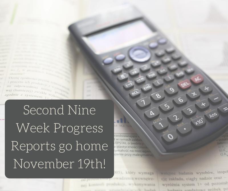 Second Nine Week Progress Reports go home November 19th!
