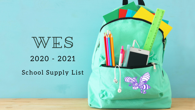 Picture of backpack with the following text:  WES 2020-2021 School Supply List