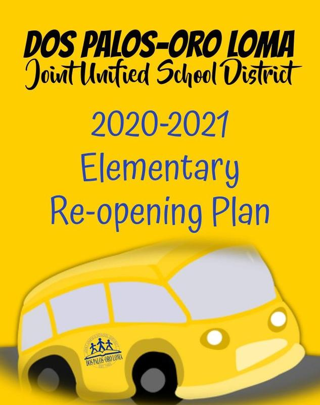 Overview of District procedures and protocols for the 2020-2021 reopening of elementary education at Dos Palos Oro Loma JUSD