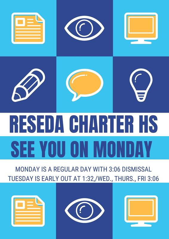 Reseda Charter High School will be open Monday with a 3:06 dismissal. Tuesday dismissal with be 1:32 and Wed., Thurs., & Fri. will be 3:06. Featured Photo