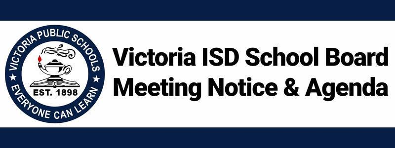Victoria ISD Board Meeting Notice and Agenda
