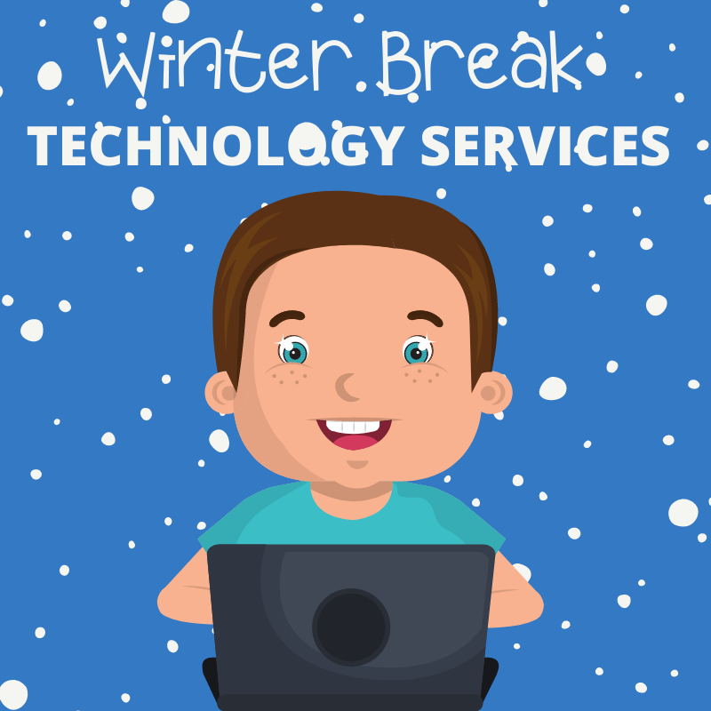 Winter Break - Technology Services with a cartoon child on a laptop with a snowy background.