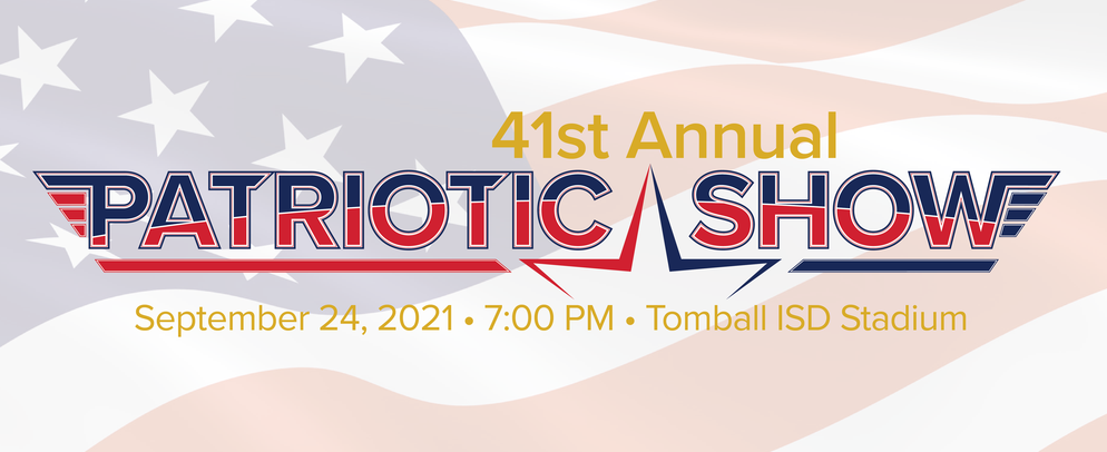 41st Annual Patriotic Show •Sept. 24 @ 7:00 PM •TISD Stadium