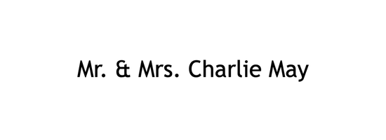 Mr. & Mrs. Charlie May