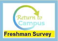 Freshman Return to Campus Survey