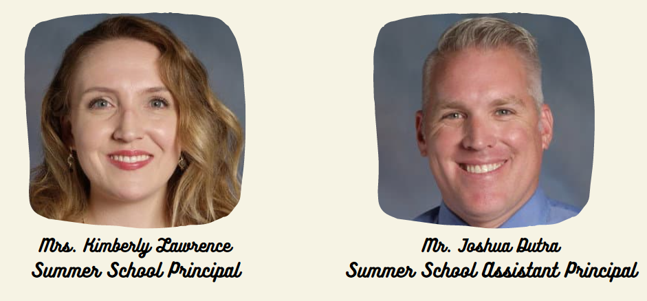 administrators- Mrs. Lawrence and Mr. Dutra