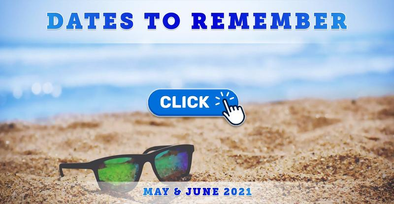 May & June 2021 Dates to Remember